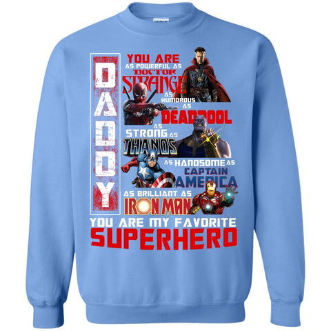 Image of Daddy You Are As Powerful As Doctor Strange You Are My Favorite Superhero ShirtG180 Gildan Crewneck Pullover Sweatshirt 8 oz.