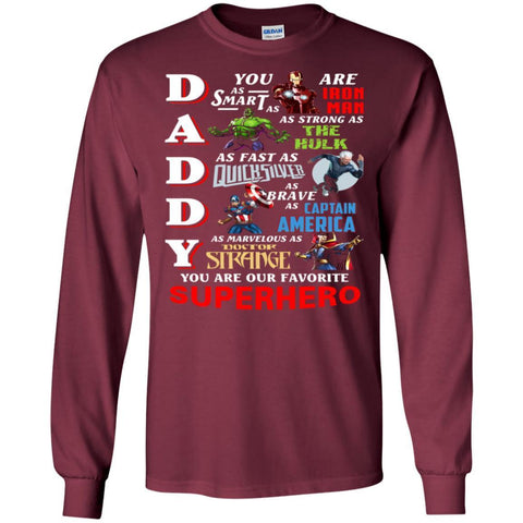 Image of Daddy You Are As Smart As Iron Man You Are Our Favorite Superhero ShirtG240 Gildan LS Ultra Cotton T-Shirt