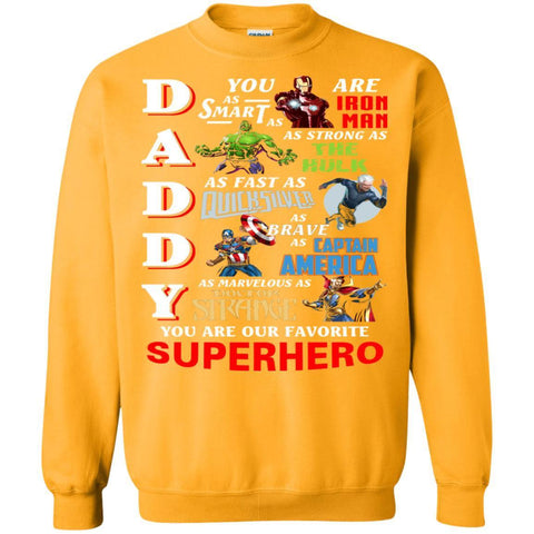 Image of Daddy You Are As Smart As Iron Man You Are Our Favorite Superhero ShirtG180 Gildan Crewneck Pullover Sweatshirt 8 oz.