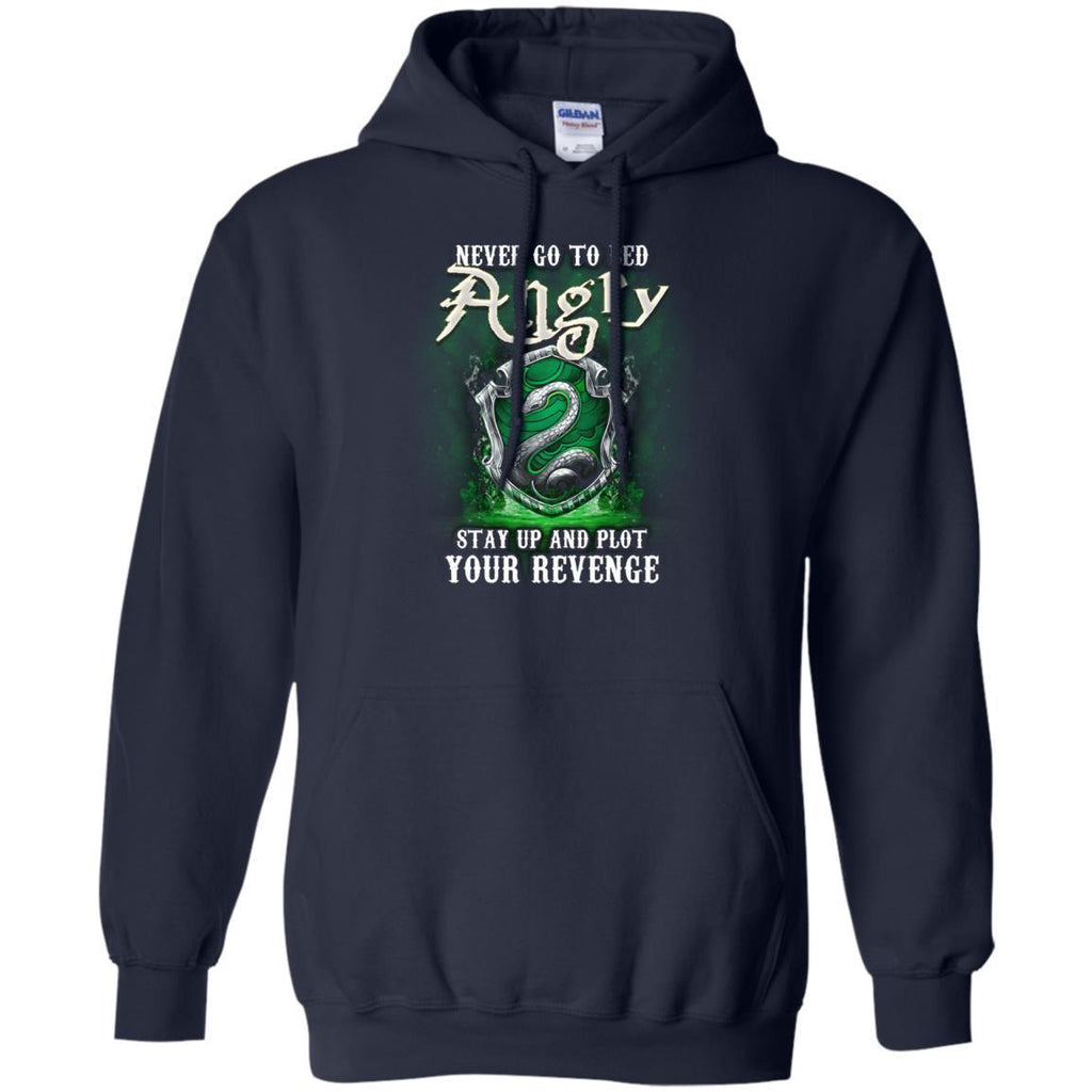 Never Go To Bed Angry Stay Up And Plot Your Revenge Slytherin House Harry Potter Fan ShirtG185 Gildan Pullover Hoodie 8 oz.
