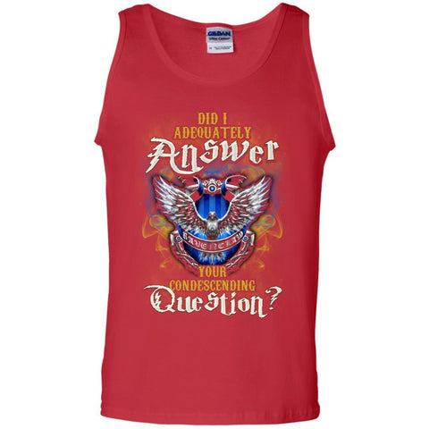 Image of Did I Adequately Answer Your Condescending Question Ravenclaw House Harry Potter Fan ShirtG220 Gildan 100% Cotton Tank Top