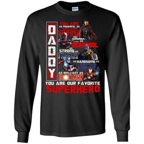 Image of Daddy You Are As Powerful As Doctor Strange You Are Our Favorite Superhero ShirtG240 Gildan LS Ultra Cotton T-Shirt