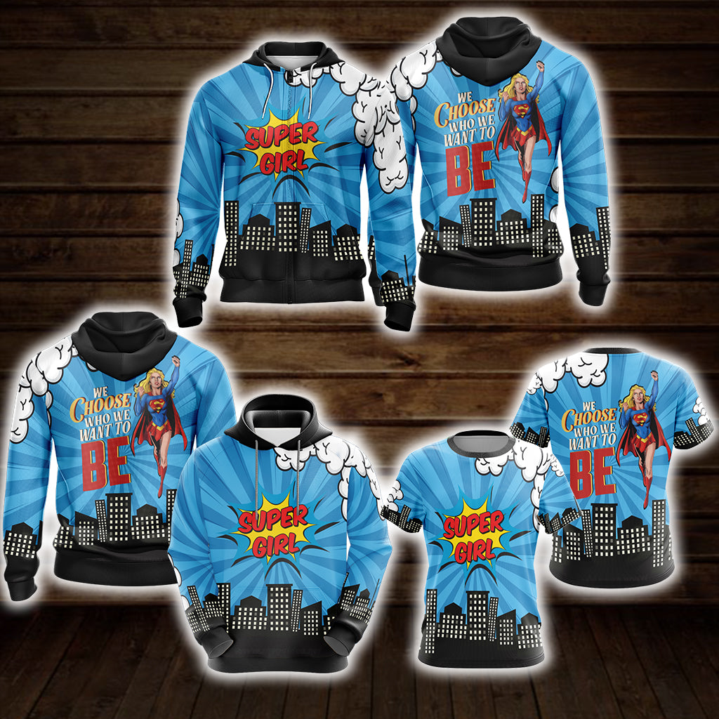 You Choose Who We Want To Be Super Girl Unisex Zip Up Hoodie