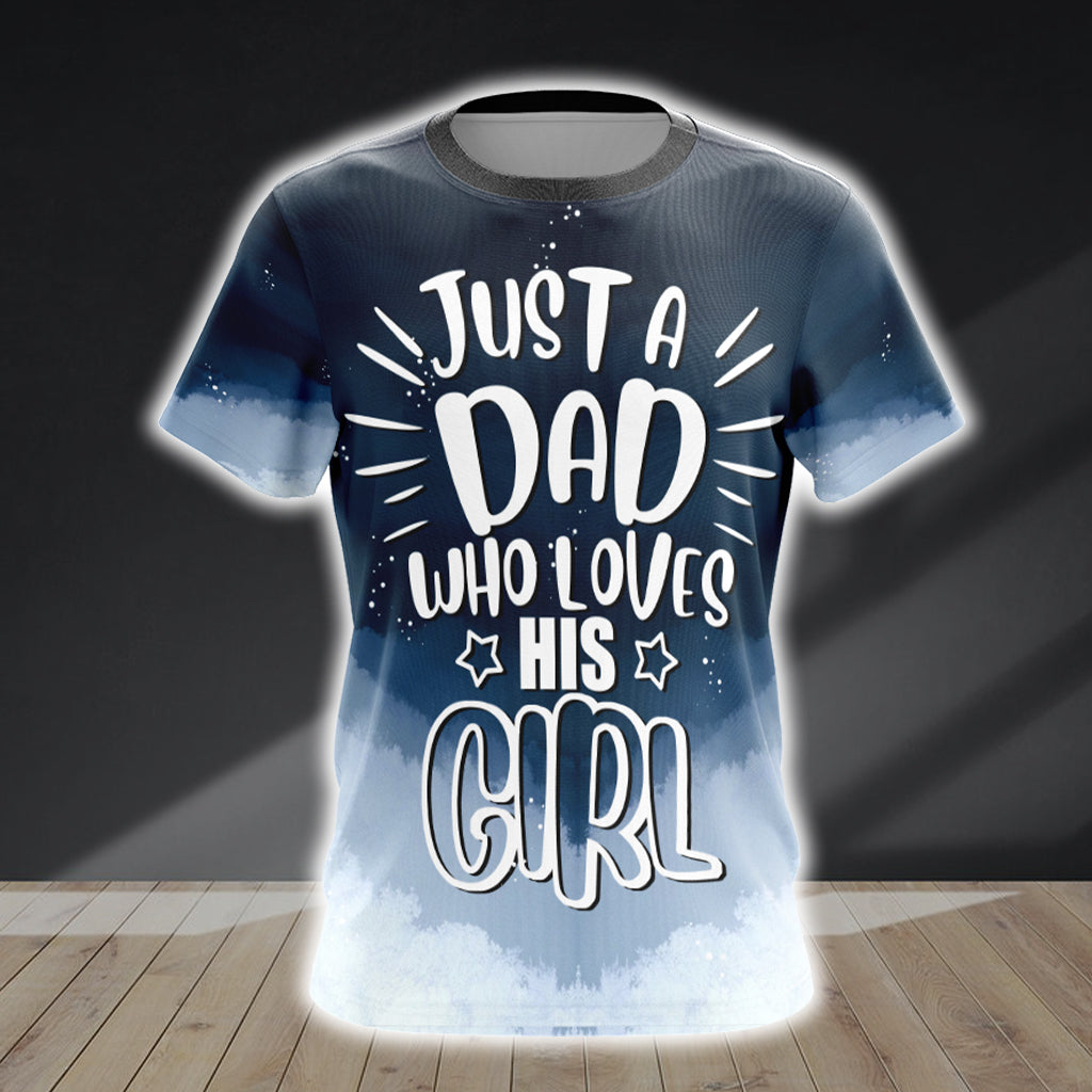 Just A Dad Who Loves His Girl Unisex 3D T-shirt