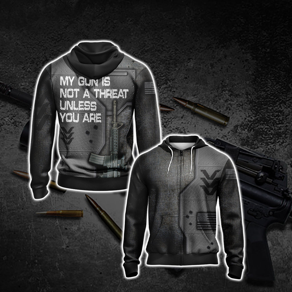 My Gun Is Not A Threat Unless You Are Unisex Zip Up Hoodie Jacket
