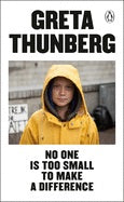 Greta Thunberg No One is Too Small to Make a Difference