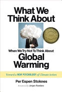 What We Think About When We Try Not to Think About Global Warming
