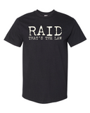 "Raid ""that's the law"" shirt pre-order"