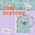 Ease + Restore