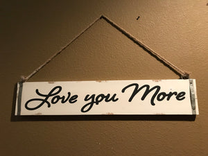 Love You More Wood Art