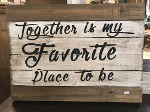 Together is My Favorite Place Wood Art