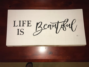 Life is Beautiful Wood Art