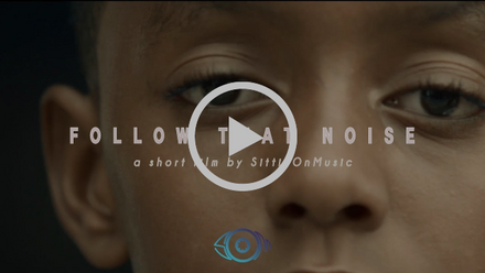 FOLLOW THAT NOISE | A SHORT FILM BY SITTINONMUSIC