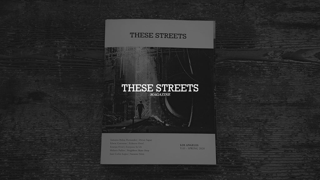 These Streets Magazine : 05 | Los Angeles (Limited Release)