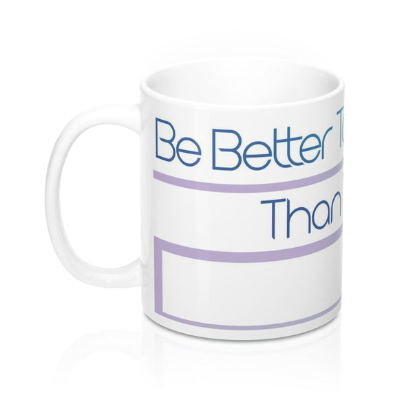 Be Better Mug 11oz - PolkTheArtist