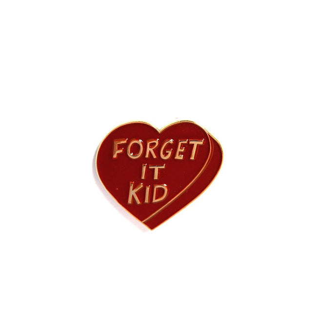 "Pin ""Forget It Kid"""
