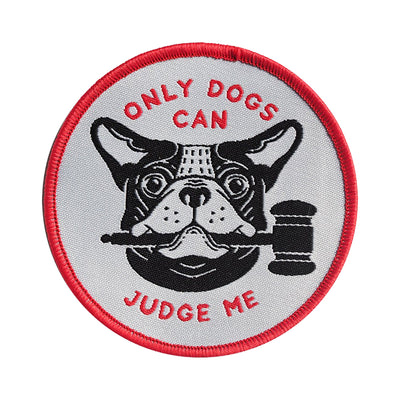 "Patch ""Only Dogs Can Judge Me"""