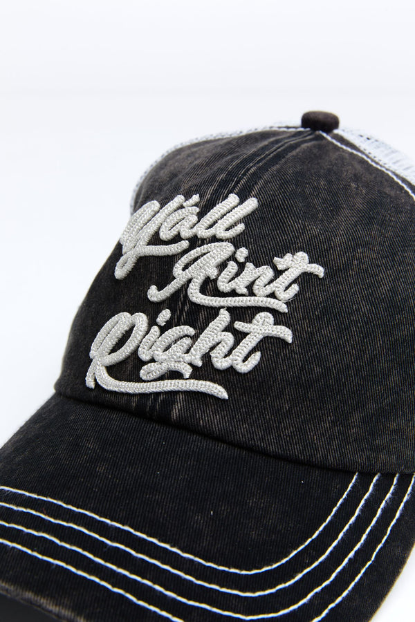 Y'All Aint Right Ball Cap - Black