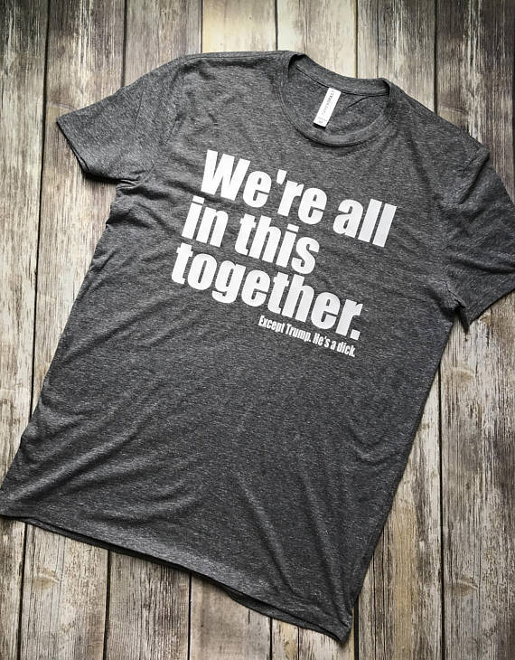 We're all in this together Unisex Shirt
