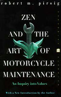Zen and the Art of Motorcycle Maintenance: An Inquiry into Value