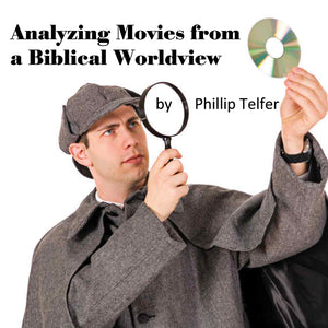 Analyzing Movies from a Biblical Worldview - mp3