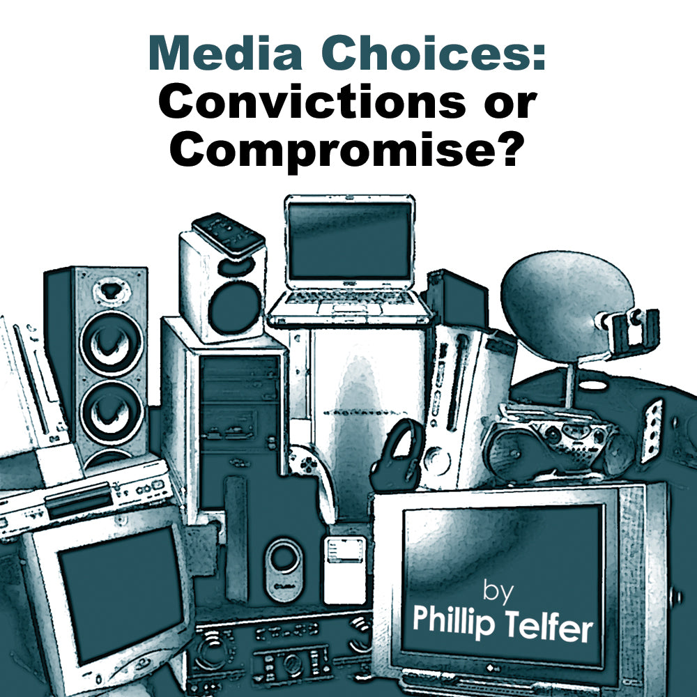 Media Choices:  Convictions or Compromise? - mp3