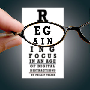 Regaining Focus in an Age of Digital Distractions - mp3