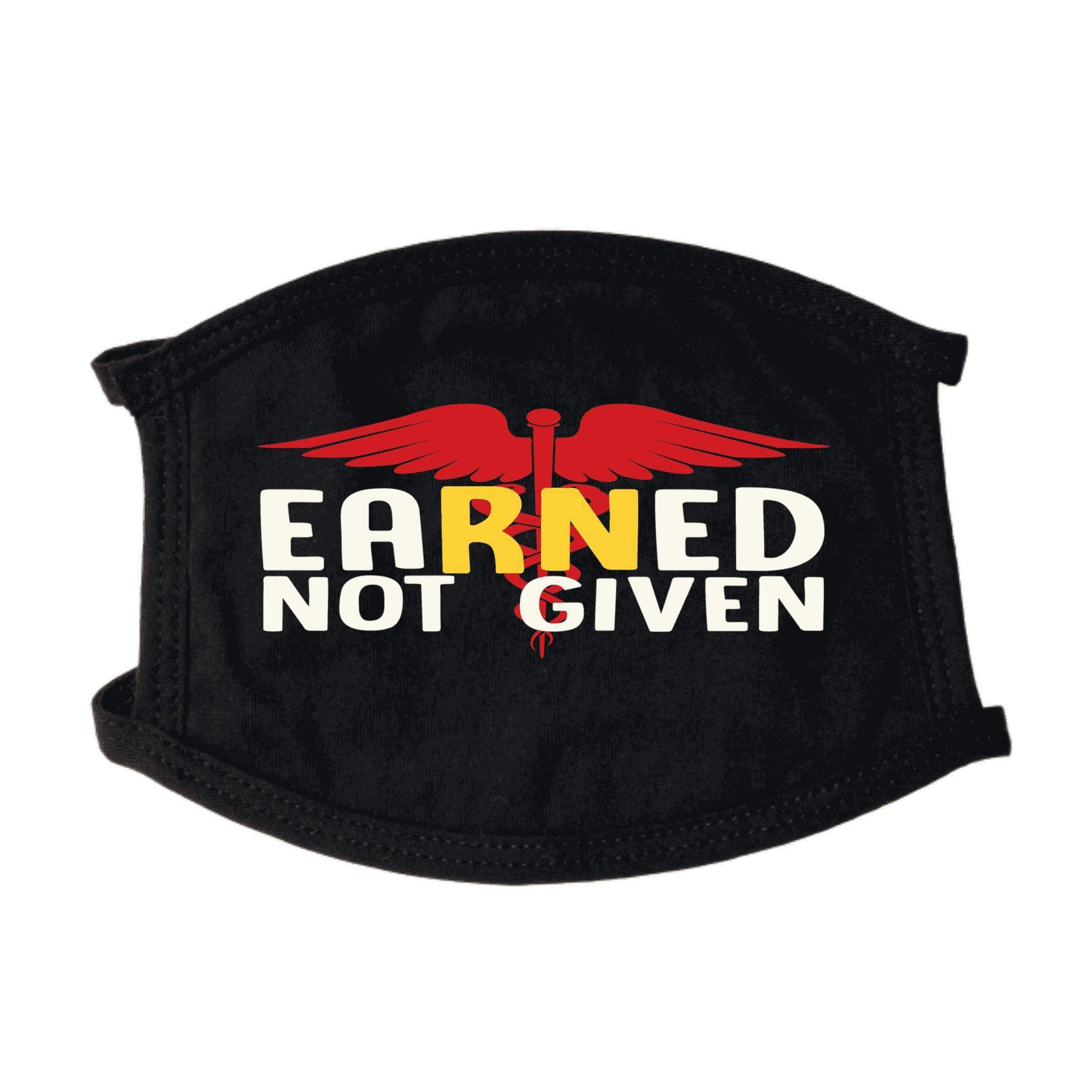 Earned Not Given RN Face Mask - RhinocerosX