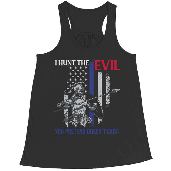 I Hunt The Evil You Pretend Doesn't Exist - The Thin Blue Line Apparel - RhinocerosX