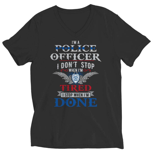 I'm A Police Officer I Have My Badge & I Don't Quit - Unisex Shirt - RhinocerosX