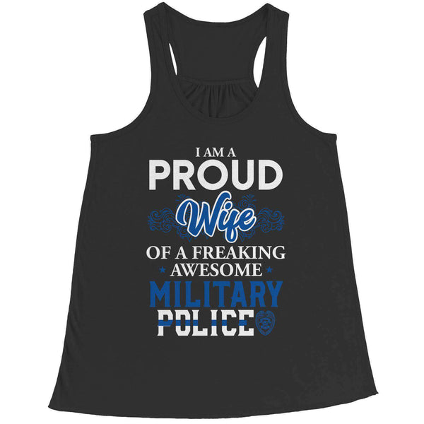 I'm A Proud Wife Of A Freaking Awesome Military Police - Bella Flowy Racerback Tank - RhinocerosX