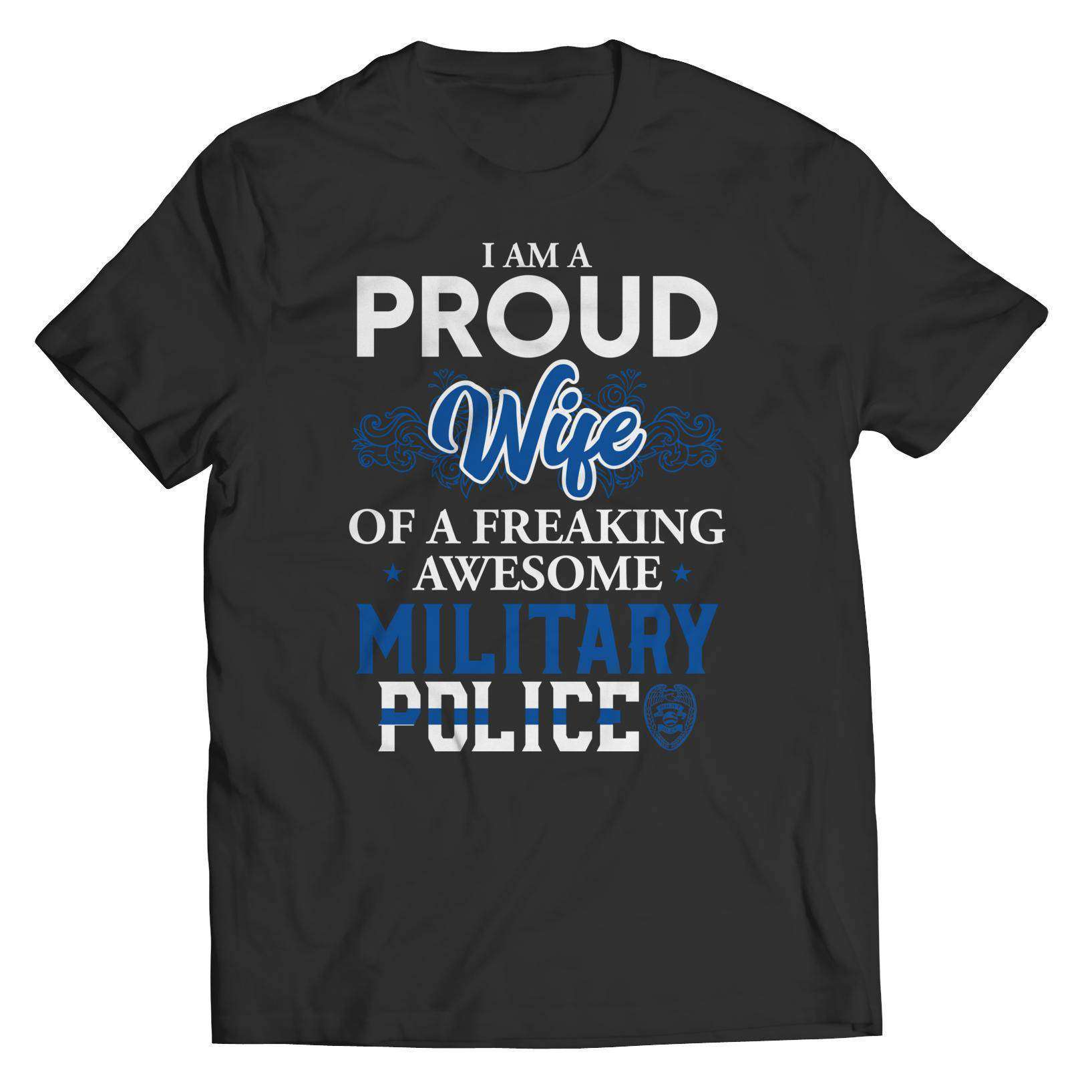 I'm A Proud Wife Of A Freaking Awesome Military Police - Unisex Shirt - RhinocerosX
