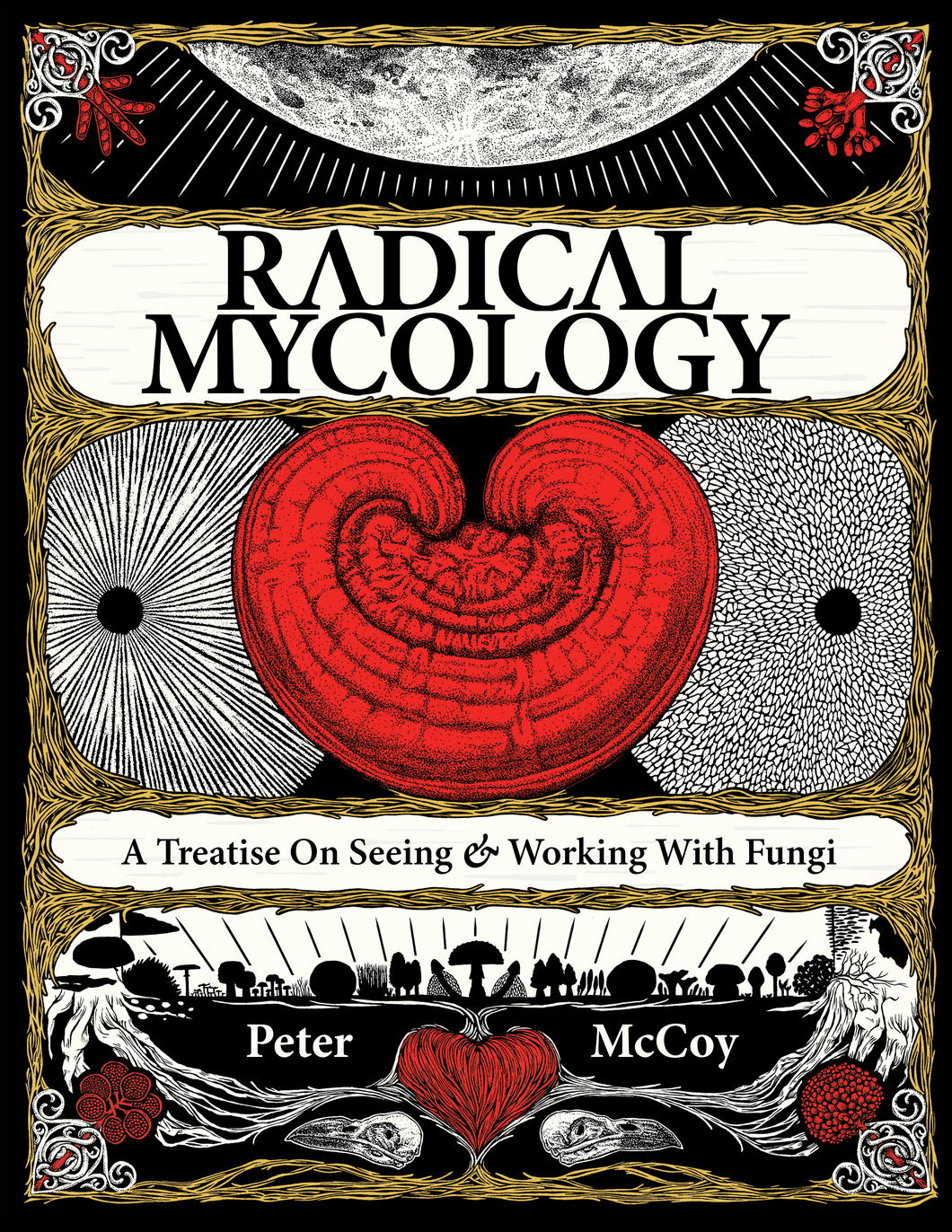 Radical Mycology: A Treatise On Seeing & Working With Fungi - Chthaeus Press