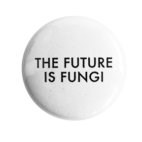 The Future is Fungi Button - Chthaeus Press