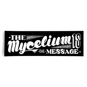 The Mycelium is the Message Bumper Sticker - Chthaeus Press