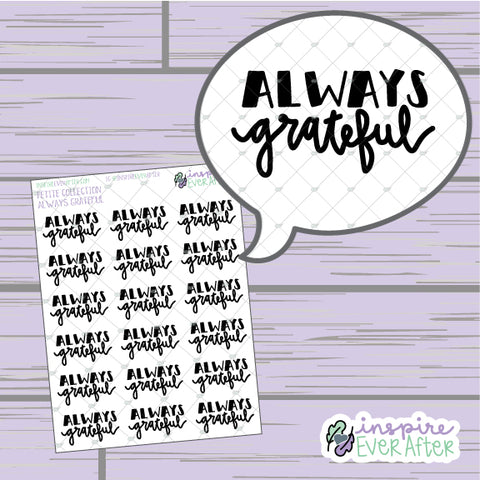 Always Grateful ~ Hand Drawn Positive Affirmation ~ Petite Collection ~ Planner Stickers
