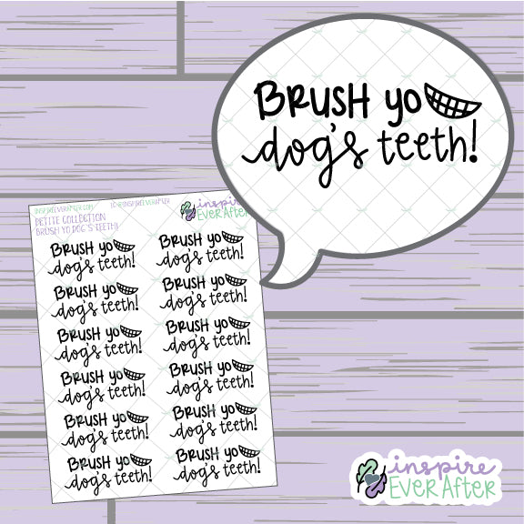 Brush Yo Dog's Teeth ~ Hand Drawn Pet ~ Petite Collection ~ Planner Stickers