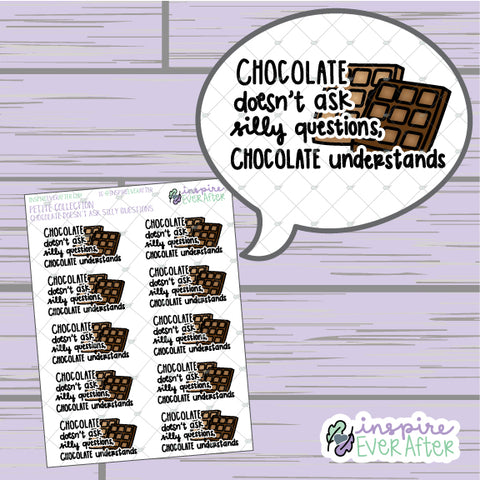Chocolate Doesn't Ask Silly Questions, Chocolate Understands ~ Hand Drawn Foodie Doodle ~ Petite Collection ~ Planner Stickers