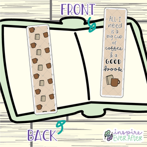 All I Need is a Big Cup of Coffee & a Good Book Bookmark ~ Hand Drawn Reading Inspired Bookmarks ~ Planner & Book Accessories