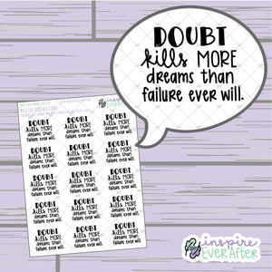 Doubt Kills More Dreams Than Failure Ever Will ~ Hand Drawn Positive Affirmation ~ Petite Collection ~ Planner Stickers