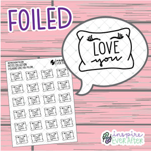 Love You Eyelashes Pillow ~ FOIL Hand Drawn Love Doodles ~ Petite Collection ~ Planner Stickers