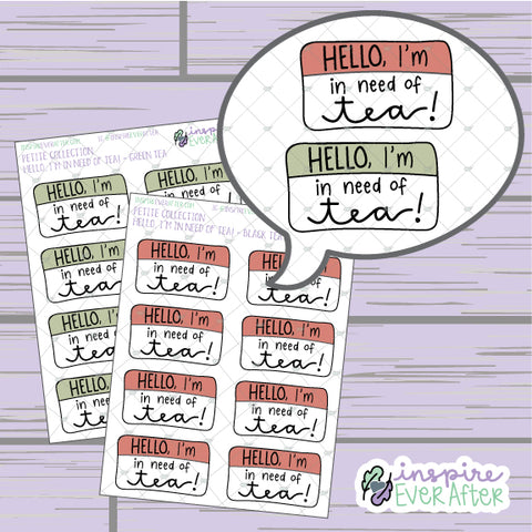 Hello. I'm in Need of Tea! ~ Green Tea OR Black Tea ~ Hand Drawn Beverage Doodle ~ Petite Collection ~ Planner Stickers
