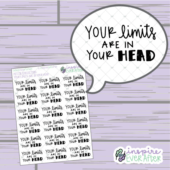 Your Limits Are In Your Head ~ Hand Drawn Positive Affirmation ~ Petite Collection ~ Planner Stickers