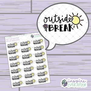 Outside Break Doodle ~ Hand Drawn Positive Affirmation ~ Petite Collection ~ Planner Stickers