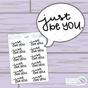 Just Be You. ~ Hand Drawn Positive Affirmation Petite Collection ~ Planner Stickers