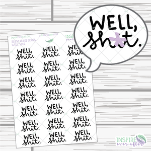 Well, Sh*t. ~ Hand Lettered Sassy Quote Icon ~ Planner Stickers