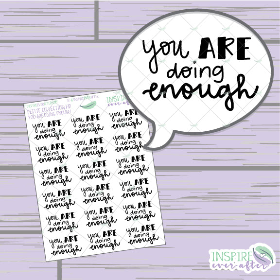You ARE Doing Enough ~ Hand Drawn Positive Affirmation Petite Collection ~ Planner Stickers