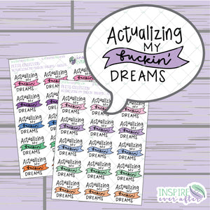 Actualizing My F*ckin' Dreams ~ Bright OR Pastel ~ Hand Drawn Positive Affirmation Sassy Series ~ Petite Collection ~ Planner Stickers
