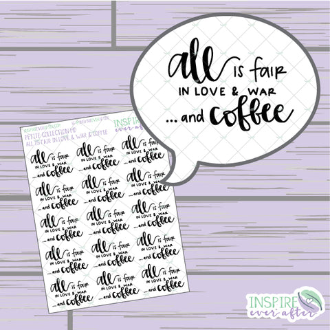 All is Fair in Love & War... and Coffee ~ Hand Lettered Petite Collection ~ Planner Stickers