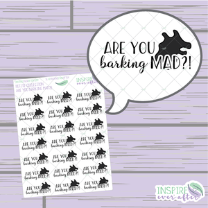 Are you Barking Mad?! ~ Hand Drawn Sassy Series Petite Collection ~ Planner Stickers